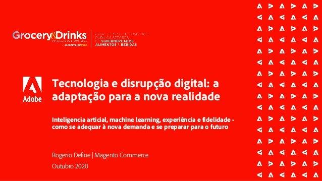 Tecnologia e disrupção digital: a adaptação para a nova realidade Inteligencia articial, machine learning, experiência e f...