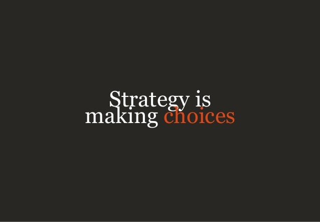 Strategy is making choices