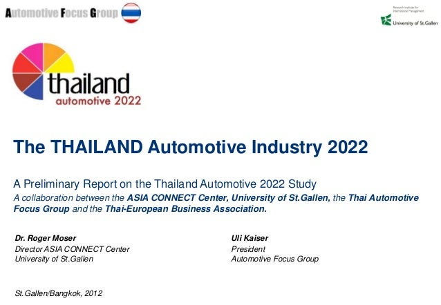 The THAILAND Automotive Industry 2022A Preliminary Report on the Thailand Automotive 2022 StudyA collaboration between the...