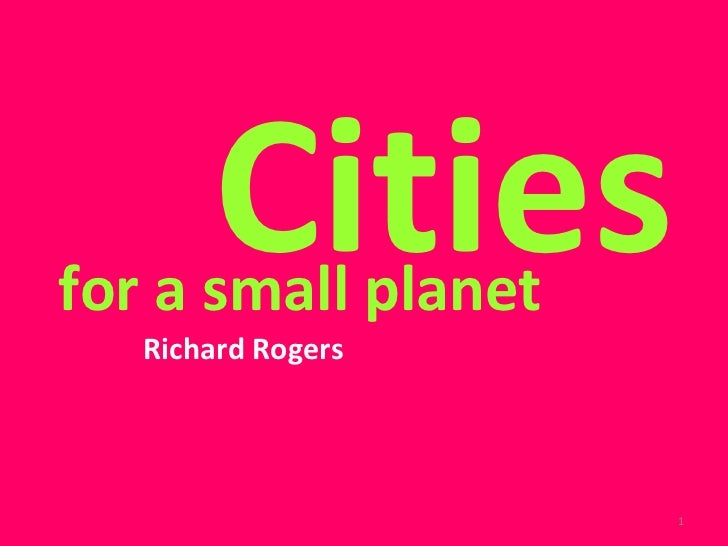 for a small planet Richard Rogers Cities