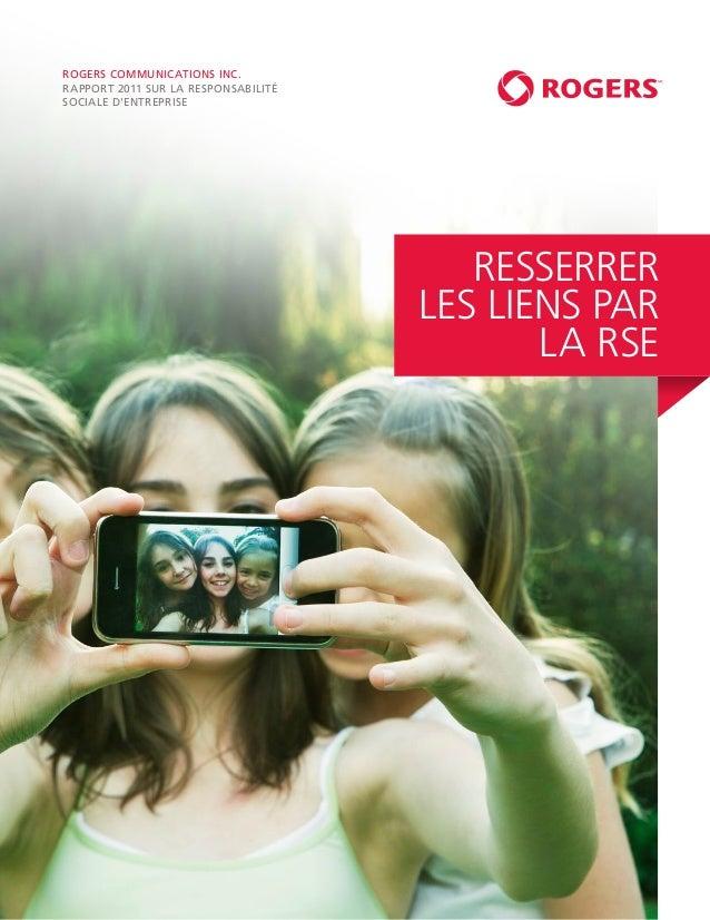 ROGERS COMMUNICATIONS INC.RAPPORT 2011 SUR LA RESPONSABILITÉSOCIALE DENTREPRISE                                        RES...