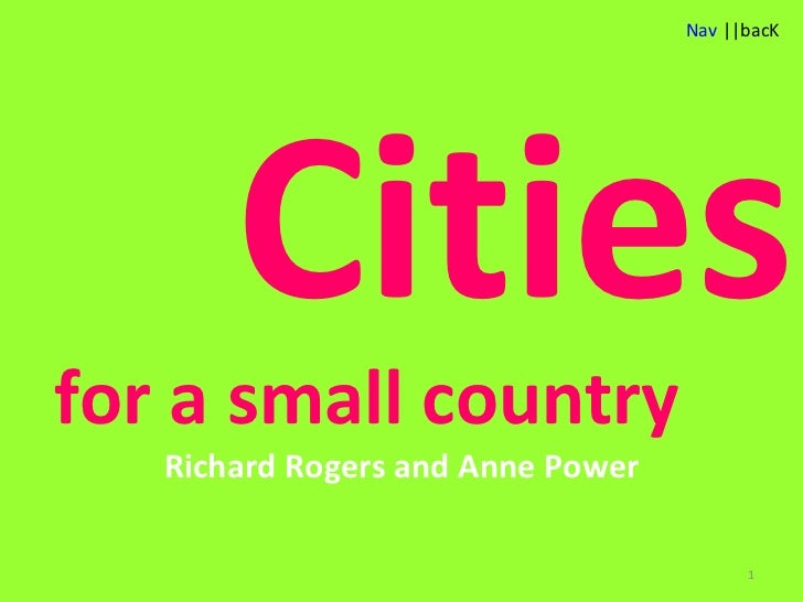 Cities Richard Rogers and Anne Power for a small country