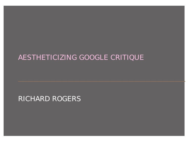 rogers aestheticizing google critique