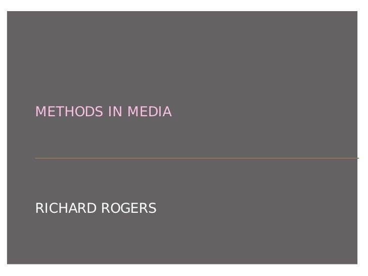 METHODS IN MEDIA     RICHARD ROGERS