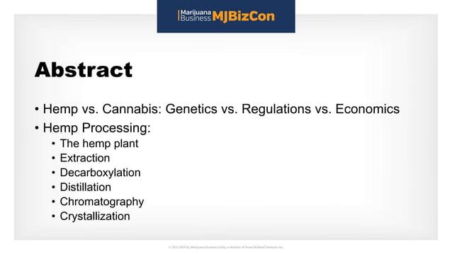 Abstract • Hemp vs. Cannabis: Genetics vs. Regulations vs. Economics • Hemp Processing: • The hemp plant • Extraction • De...