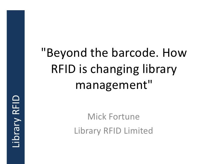 """""""Beyond the barcode. How                 RFID is changing library                     management""""Library RFID             ..."""