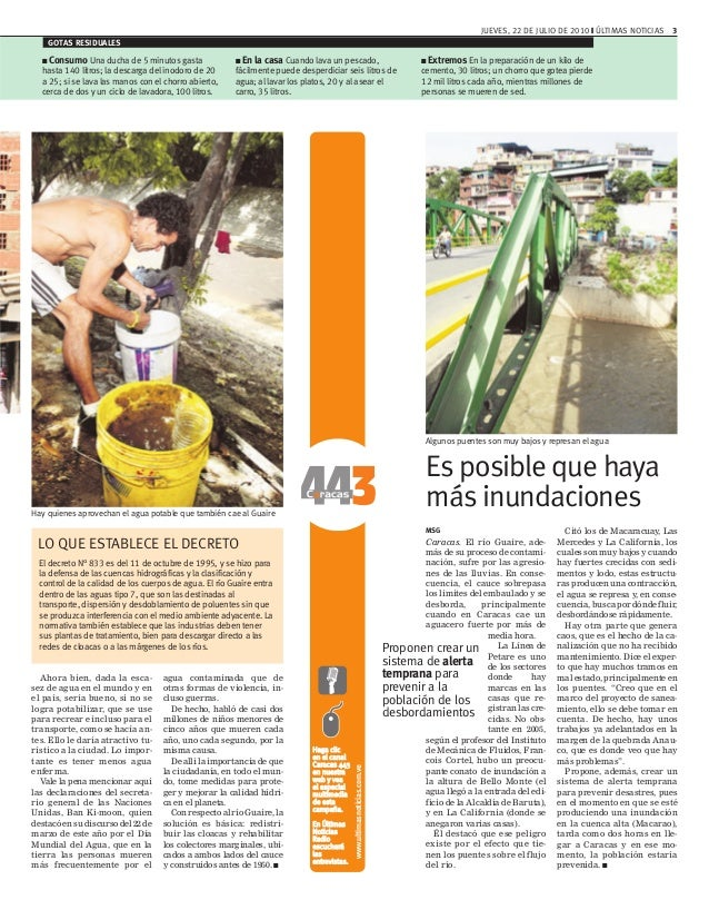 JUEVES, 22 DE JULIO DE 2010 ❙ ÚLTIMAS NOTICIAS 3 Ahora bien, dada la esca- sez de agua en el mundo y en el país, sería bue...