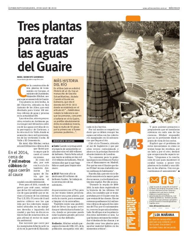 MÁSVIDA 3ÚLTIMAS NOTICIAS ❙ JUEVES, 29 DE JULIO DE 2010 www.ultimasnoticias.com.ve Tres plantas para tratar las aguas del ...