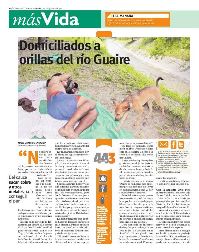 """14 ÚLTIMAS NOTICIAS ❙ VIERNES, 23 DE JULIO DE 2010 másVida rame las manos"""". Las tiene curtidas y ásperas. Y todo por el pa..."""