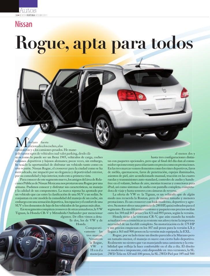 Autos54 ■ REVISTA FORTUNA OCTUBRE 2011NissanRogue, apta para todosM          e           declaro fuerte           aficiona...