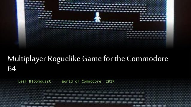 Multiplayer RogueLike Game for the Commodore 64