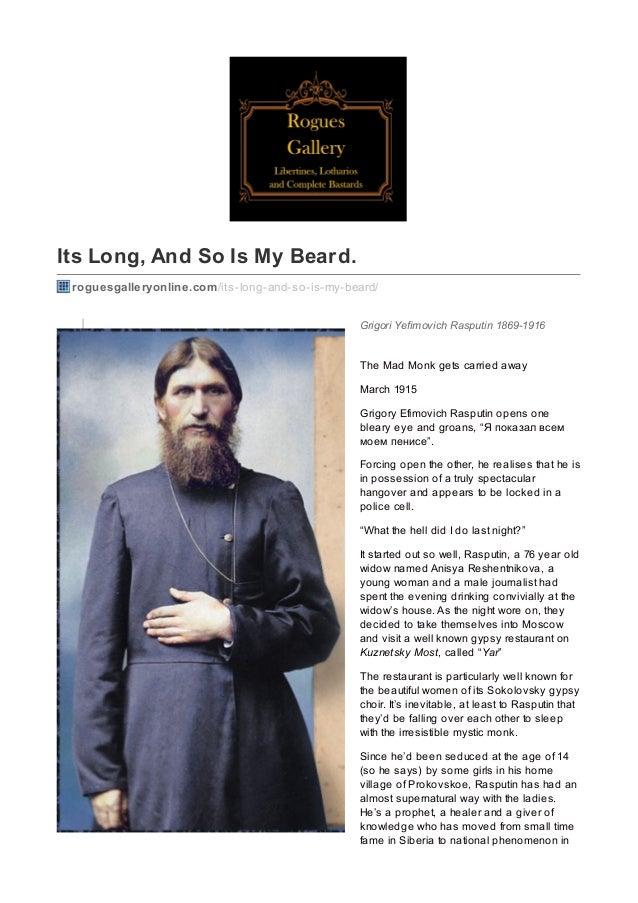 Its Long, And So Is My Beard. roguesgalleryonline.com/its-long-and-so-is-my-beard/ Grigori Yefimovich Rasputin 1869-1916 T...