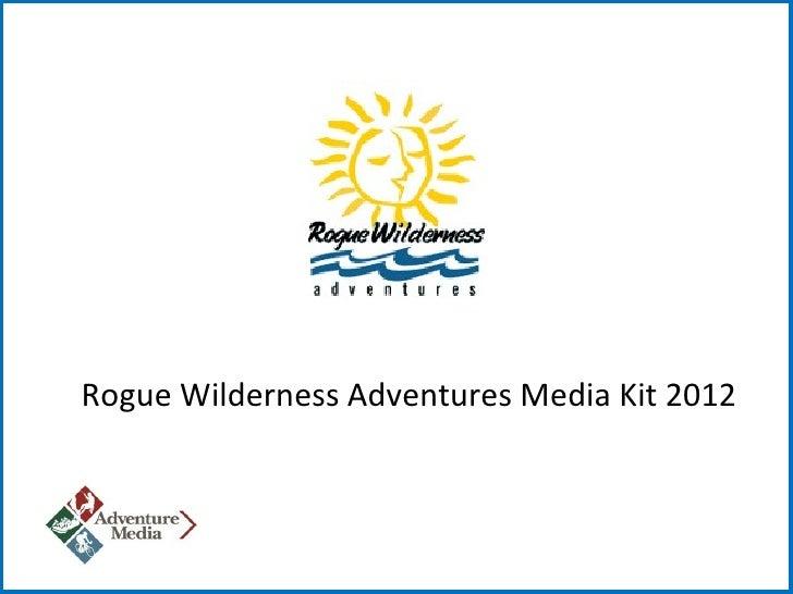 Rogue Wilderness Adventures Media Kit 2012