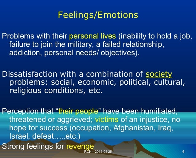 Feelings/Emotions Problems with their personal lives (inability to hold a job, failure to join the military, a failed rela...