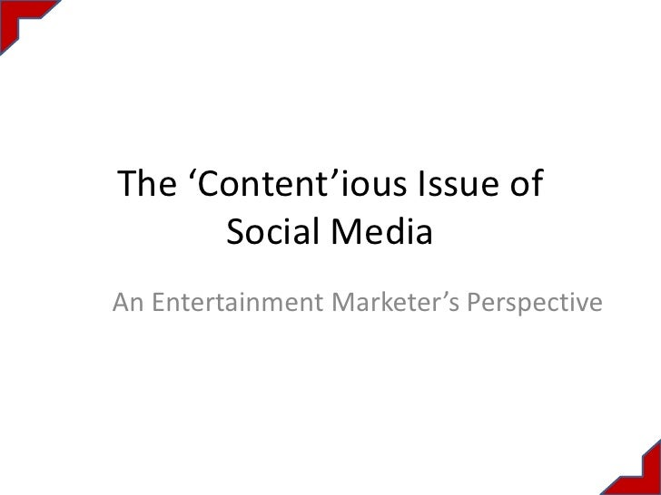 The 'Content'ious Issue of      Social MediaAn Entertainment Marketer's Perspective
