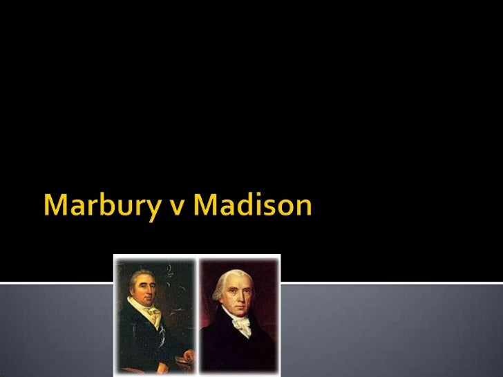the changes in the supreme court views due to the marbury v madison case Marbury v madison, 5 us 137 (1803) marshall's interpretation of article iii was that, as an independent branch of the tripartite federal government, part of the court's responsibility was judicial review, which allows the supreme court to analyze legislation and nullify any laws they determine to be unconstitutional.