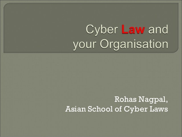Rohas Nagpal, Asian School of Cyber Laws