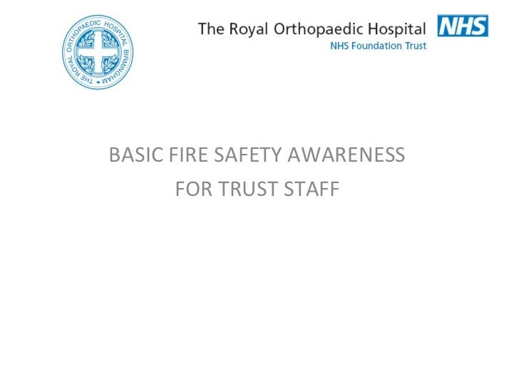 BASIC FIRE SAFETY AWARENESS FOR TRUST STAFF