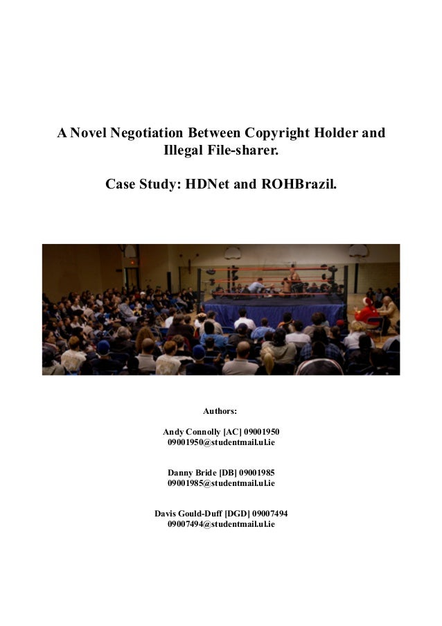 A Novel Negotiation Between Copyright Holder and Illegal File-sharer. Case Study: HDNet and ROHBrazil. Authors: Andy Conno...