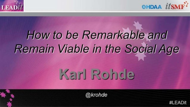 How to be Remarkable and Remain Viable in the Social Age - LEADit 2013 (itSMF)