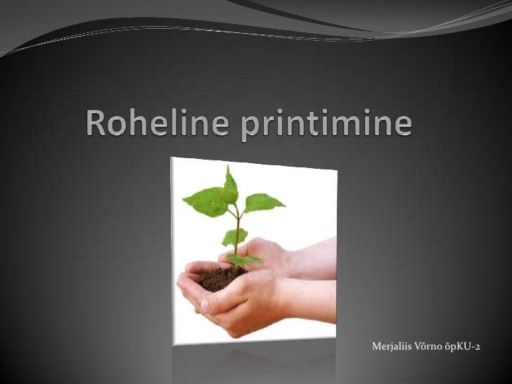 Roheline printimine<br />Merjaliis Võrno õpKU-2<br />
