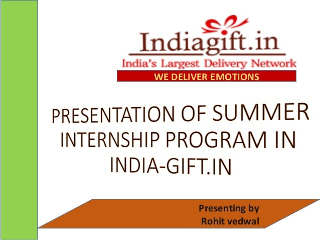 Presenting by Rohit vedwal WE DELIVER EMOTIONS