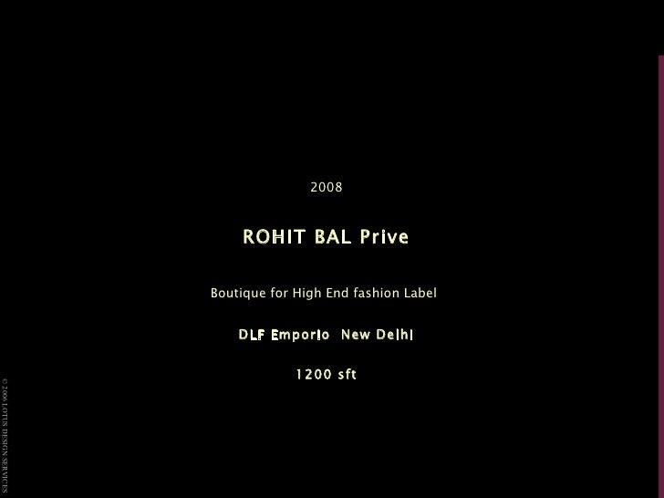 2008 ROHIT BAL Prive Boutique for High End fashion Label   DLF Emporio  New Delhi 1200 sft