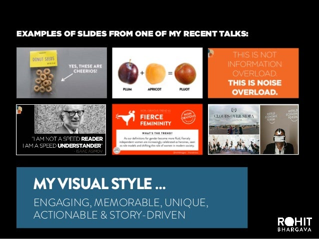 ENGAGING, MEMORABLE, UNIQUE, ACTIONABLE & STORY-DRIVEN MYVISUALSTYLE… EXAMPLES OF SLIDES FROM ONE OF MY RECENT TALKS: