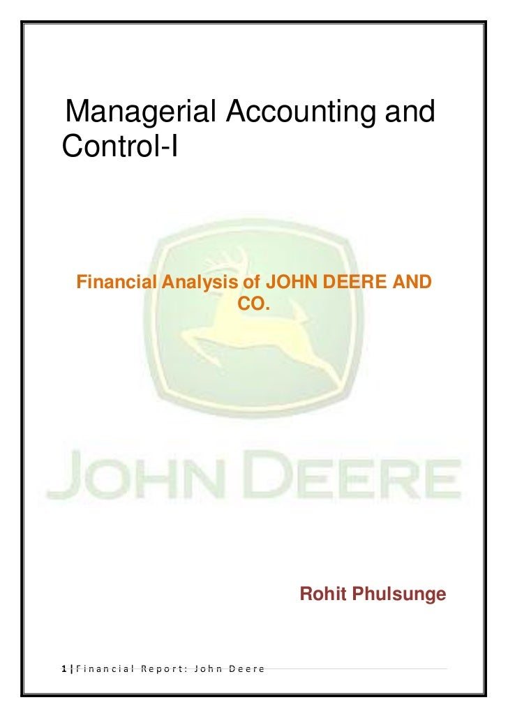 Managerial Accounting andControl-I  Financial Analysis of JOHN DEERE AND                    CO.                           ...