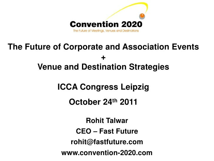 The Future of Corporate and Association Events                       +       Venue and Destination Strategies           IC...