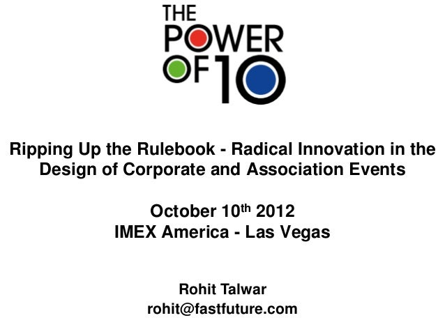 Ripping Up the Rulebook - Radical Innovation in the   Design of Corporate and Association Events               October 10t...