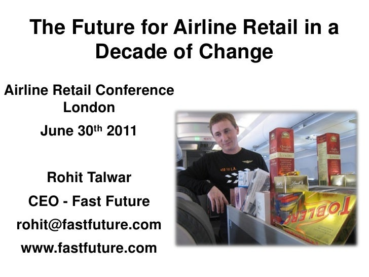 The Future for Airline Retail in a         Decade of ChangeAirline Retail Conference         London     June 30th 2011    ...