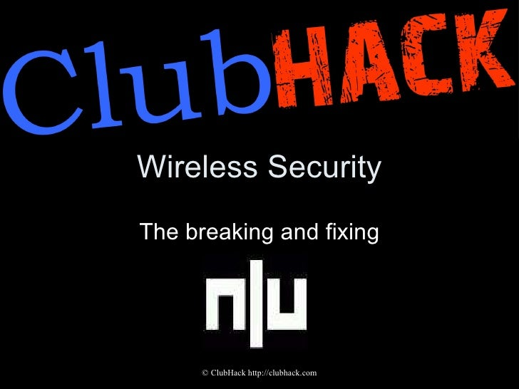 Wireless Security The breaking and fixing