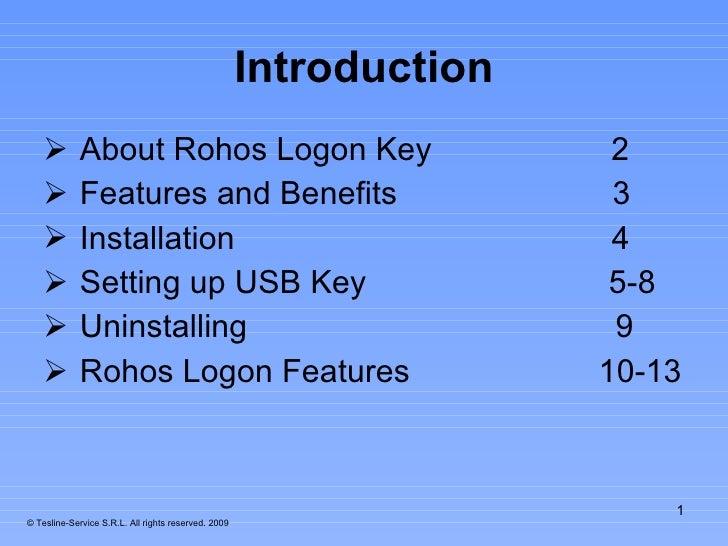 Introduction <ul><li>About Rohos Logon Key  2 </li></ul><ul><li>Features and Benefits  3  </li></ul><ul><li>Installation  ...