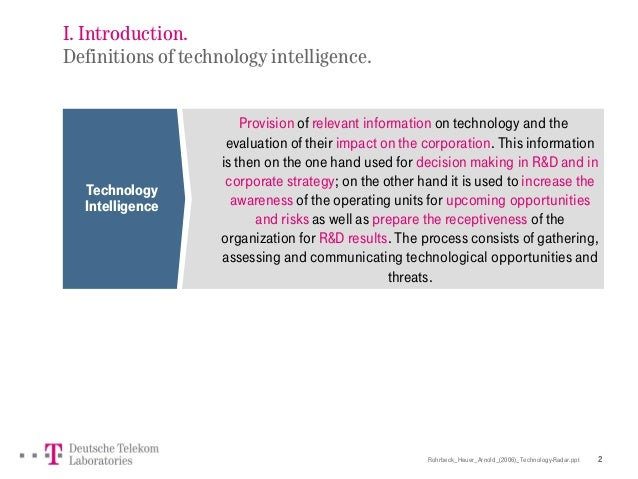 Rohrbeck_Heuer_Arnold_(2006)_Technology-Radar.ppt 2 I. Introduction. Definitions of technology intelligence. Technology In...