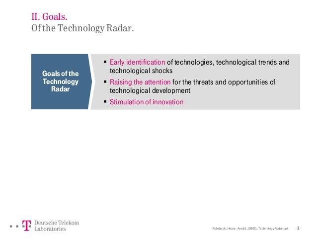 Rohrbeck_Heuer_Arnold_(2006)_Technology-Radar.ppt 3 II. Goals. Of the Technology Radar. Goalsofthe Technology Radar  Earl...
