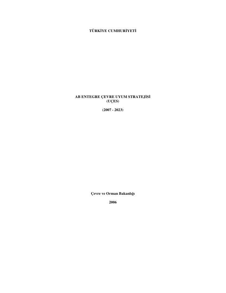 TÜRK YE CUMHUR YETAB ENTEGRE ÇEVRE UYUM STRATEJ S             (UÇES)            (2007 - 2023)      Çevre ve Orman Bakanlığ...