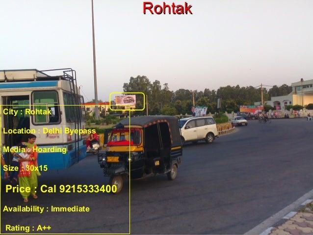RRoohhttaakk  City : Rohtak  Location : Delhi Byepass  Media : Hoarding  Size : 30x15  Price : Cal 9215333400  Availabilit...