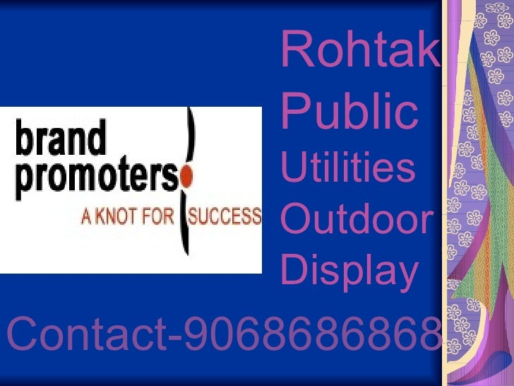 Rohtak           Public           Utilities           Outdoor           DisplayContact-9068686868