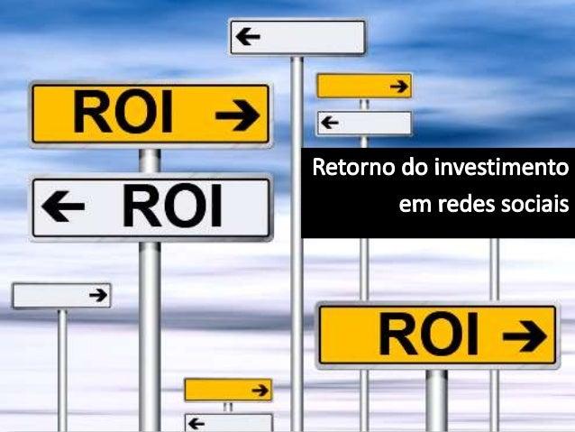 """""""Qual vai ser o meu retorno?"""" """"Por que devo investir??"""" """"O ROI vai ser maior do que o de uma campanha em mídia tradicional..."""