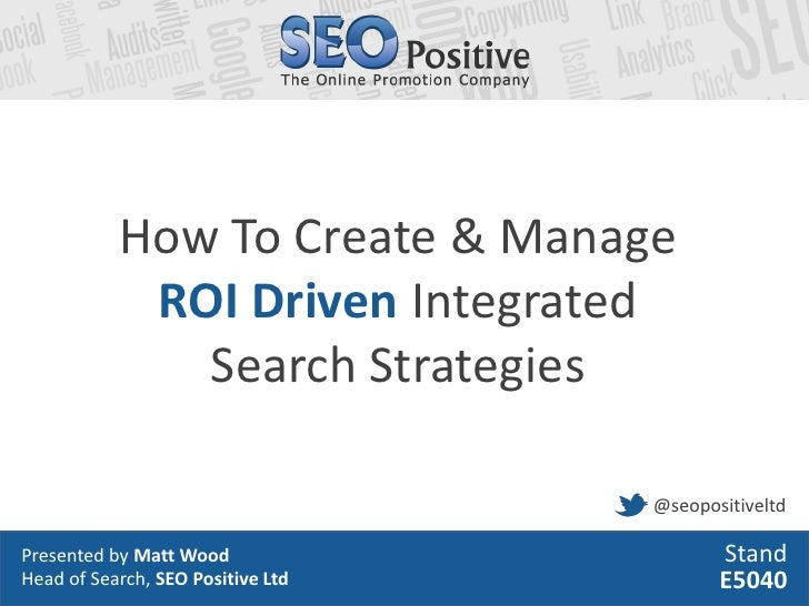 How To Create & Manage            ROI Driven Integrated              Search Strategies                                   @...