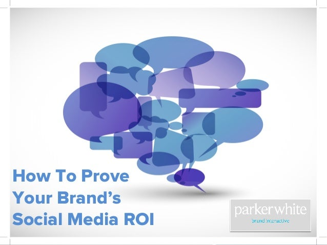 How To Prove Your Brand's Social Media ROI