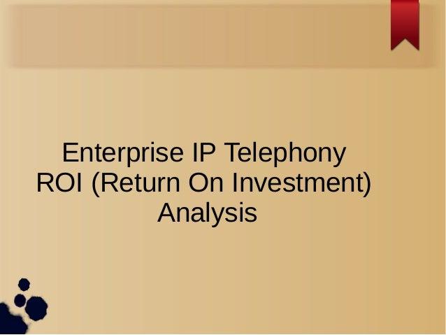 Enterprise IP Telephony ROI (Return On Investment) Analysis