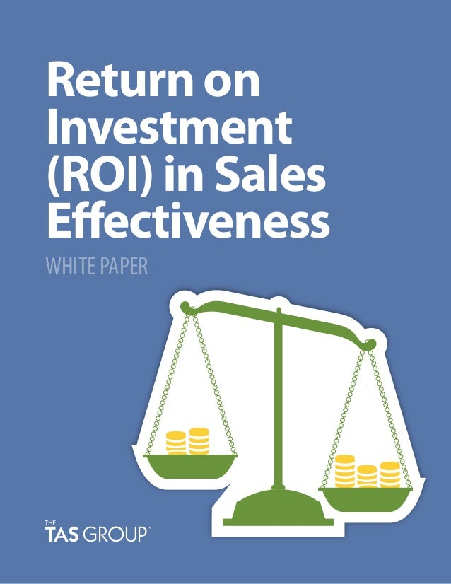 Return on Investment (ROI) in Sales Effectiveness WHITE PAPER