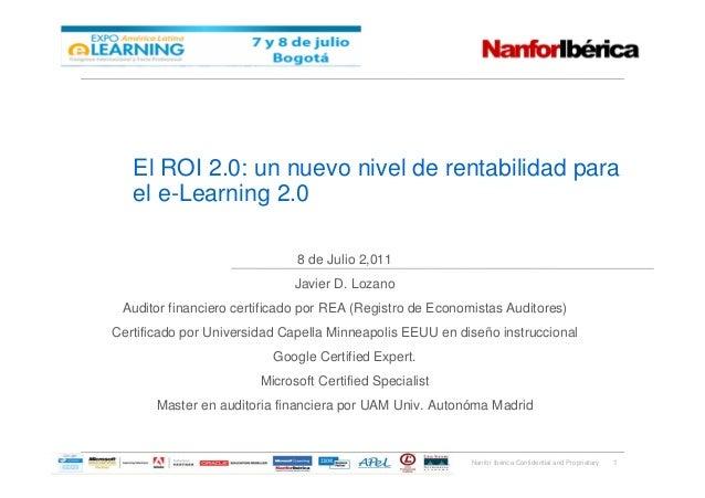 Nanfor Ibérica Confidential and Proprietary El ROI 2.0: un nuevo nivel de rentabilidad para el e-Learning 2.0 1 8 de Julio...