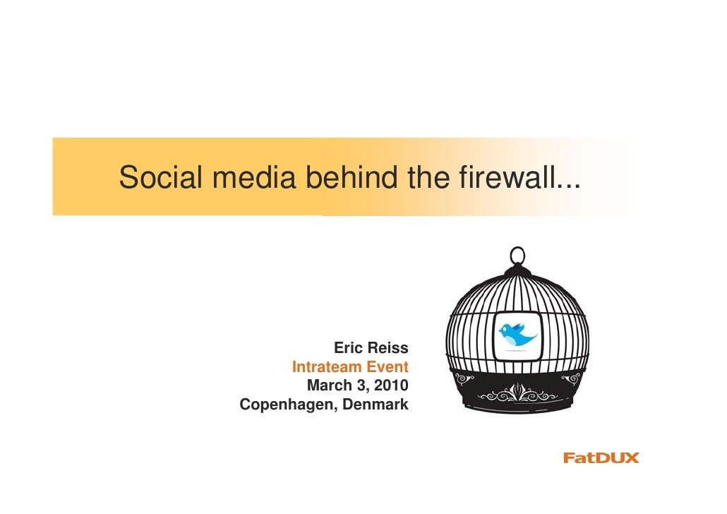 Social media behind the firewall...                         Eric Reiss               Intrateam Event                 March...