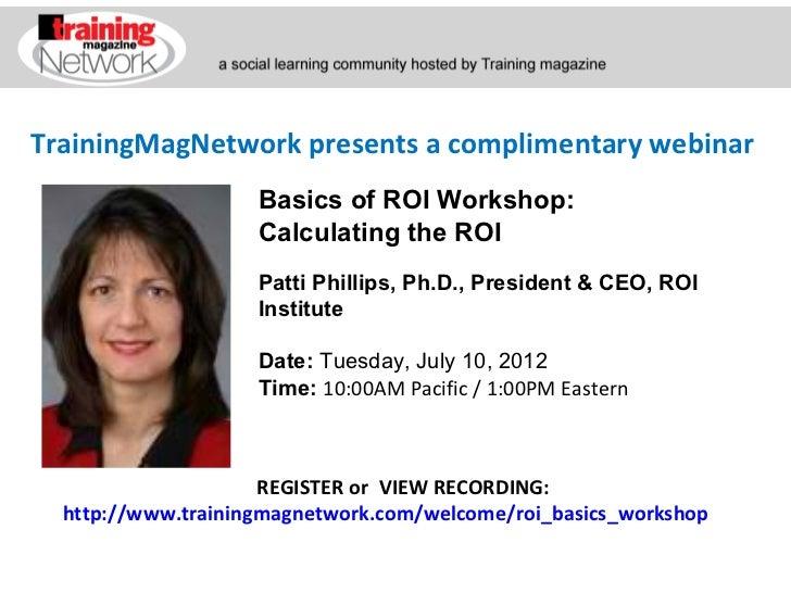 TrainingMagNetwork presents a complimentary webinar                    Basics of ROI Workshop:                    Calculat...