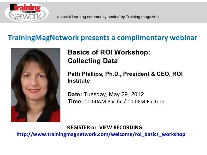 TrainingMagNetwork presents a complimentary webinar                    Basics of ROI Workshop:                    Collecti...