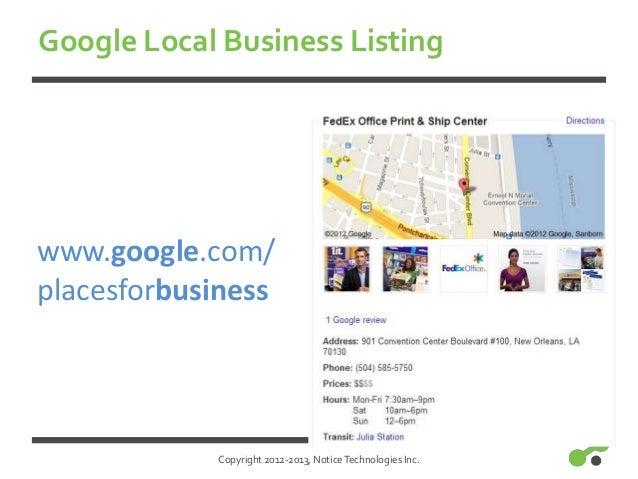 Copyright 2012-2013, NoticeTechnologies Inc.Google Local Business Listingwww.google.com/placesforbusiness