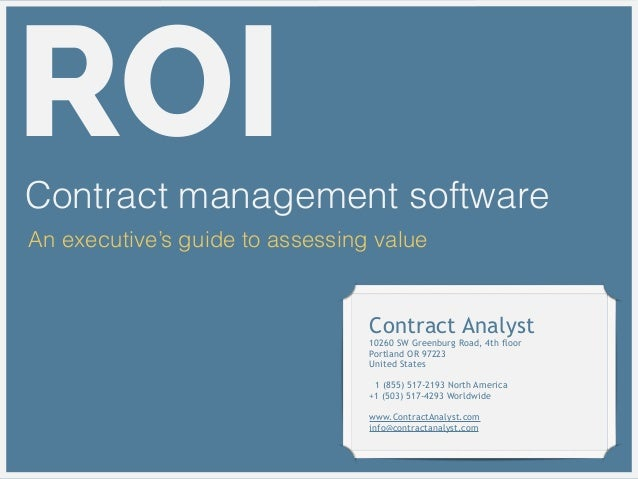 ROIContract management software An executive's guide to assessing value Contract Analyst 10260 SW Greenburg Road, 4th floo...